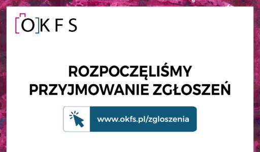 OKFS przyjmuje zgłoszenia do konkursu!